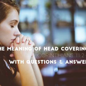 The Meaning Of Head Coverings (with Q&A)