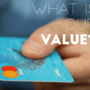 What Is Our Value?