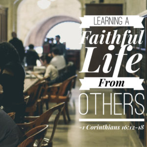 Learning A Faithful Life From Others