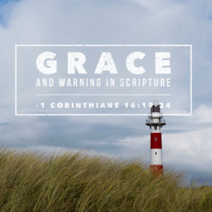 Grace and Warnings in the Bible