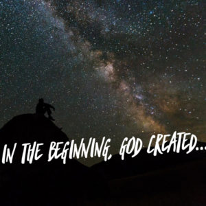 Creation – The story of beginnings