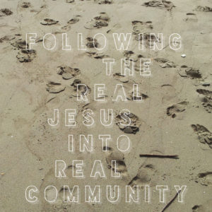Following The Real Jesus Into Real Community | 1 John 1:1-4