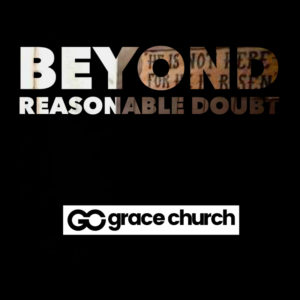 Beyond Reasonable Doubt | Easter 2018