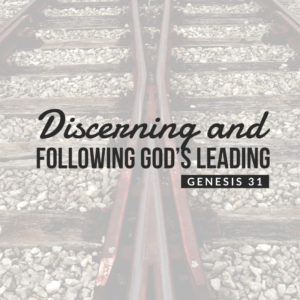 Discerning And Following | Genesis 31