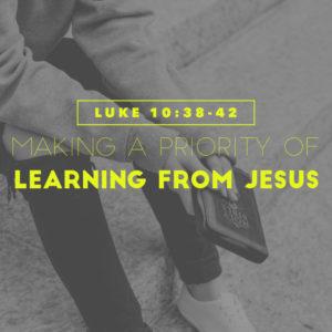 Prioritise Time With Jesus   Luke 10:38-42