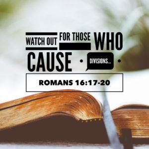 Guarding Our Fellowship   Romans 16:17-20
