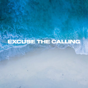 Excuse The Calling | Exodus 4:10-17