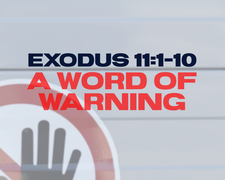 A Word Of Warning | Exodus 11:1-10