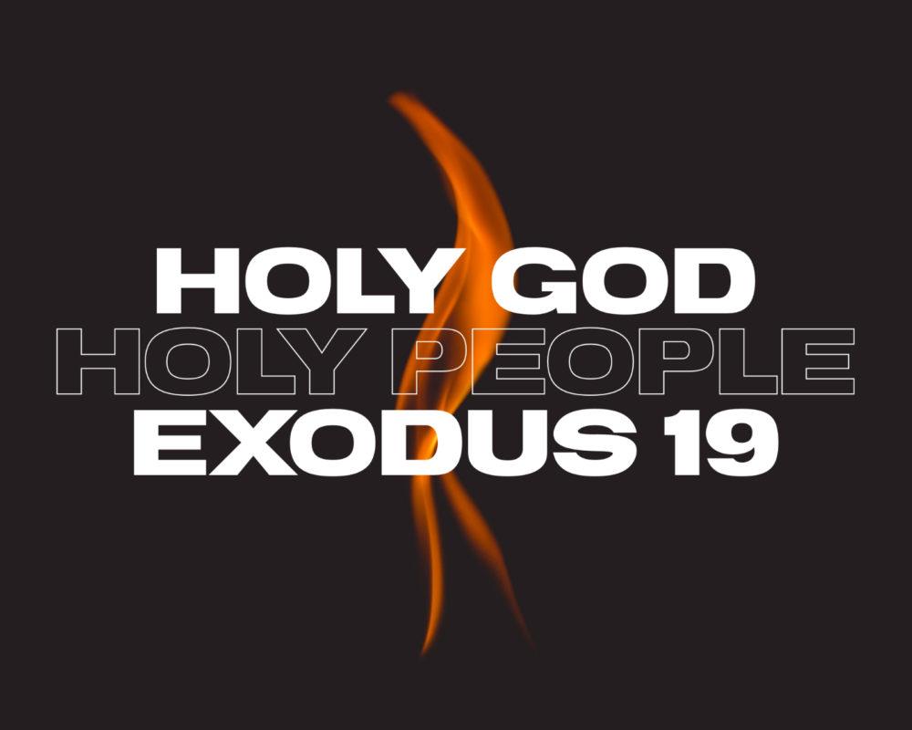 Holy God. Holy People | Exodus 19