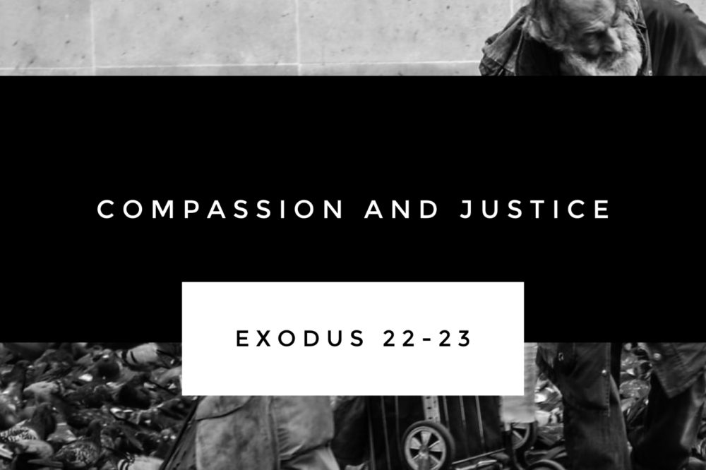 Compassion & Justice | Exodus 22-23
