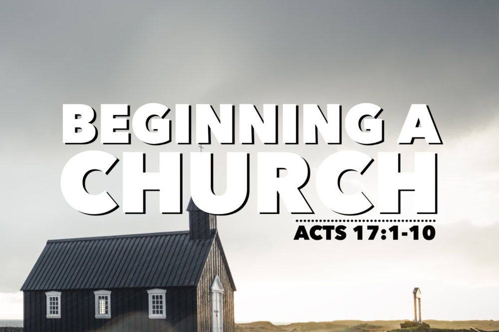 Beginning A Church | Acts 17:1-10