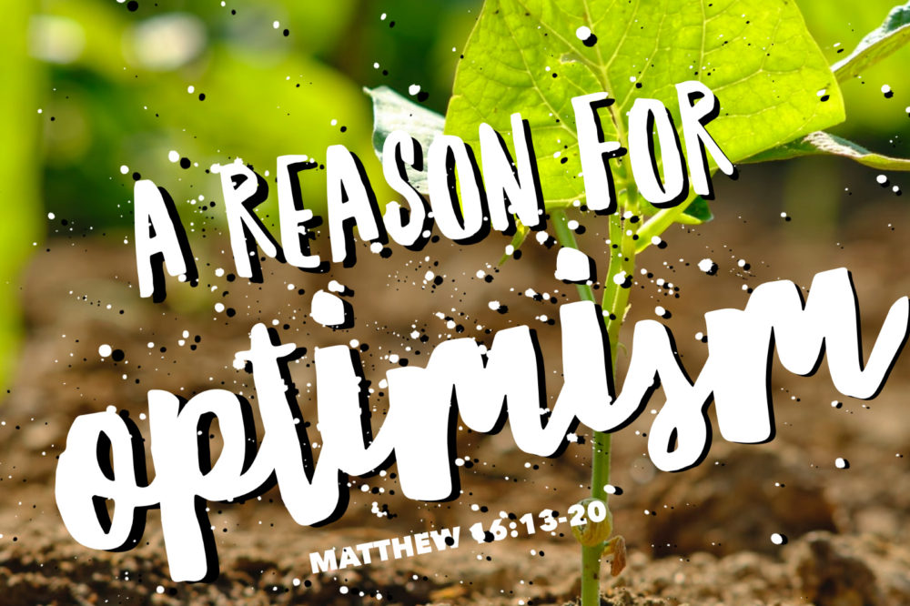 A Reason For Optimism | Matthew 16:13-20