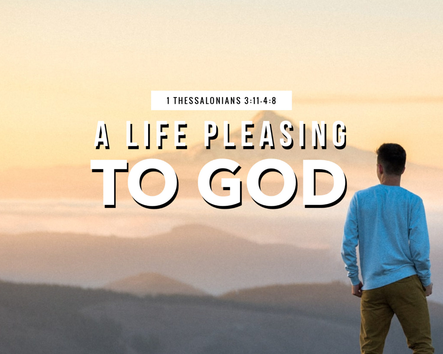 A Life Pleasing To God   1 Thess 3:11-4:8