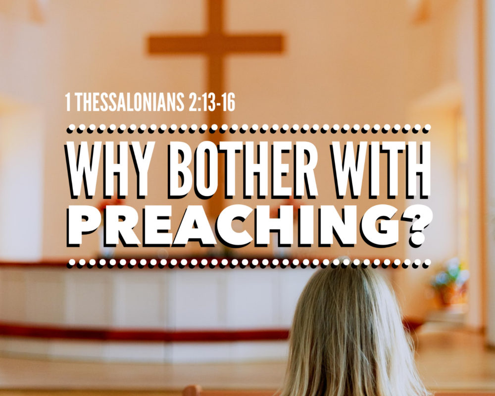 What Is Preaching | 1 Thess 2:13-16
