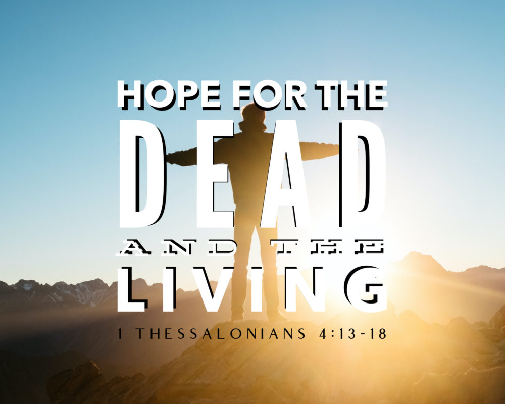 Hope For The Dead And Living | 1 Thess 4:13-18