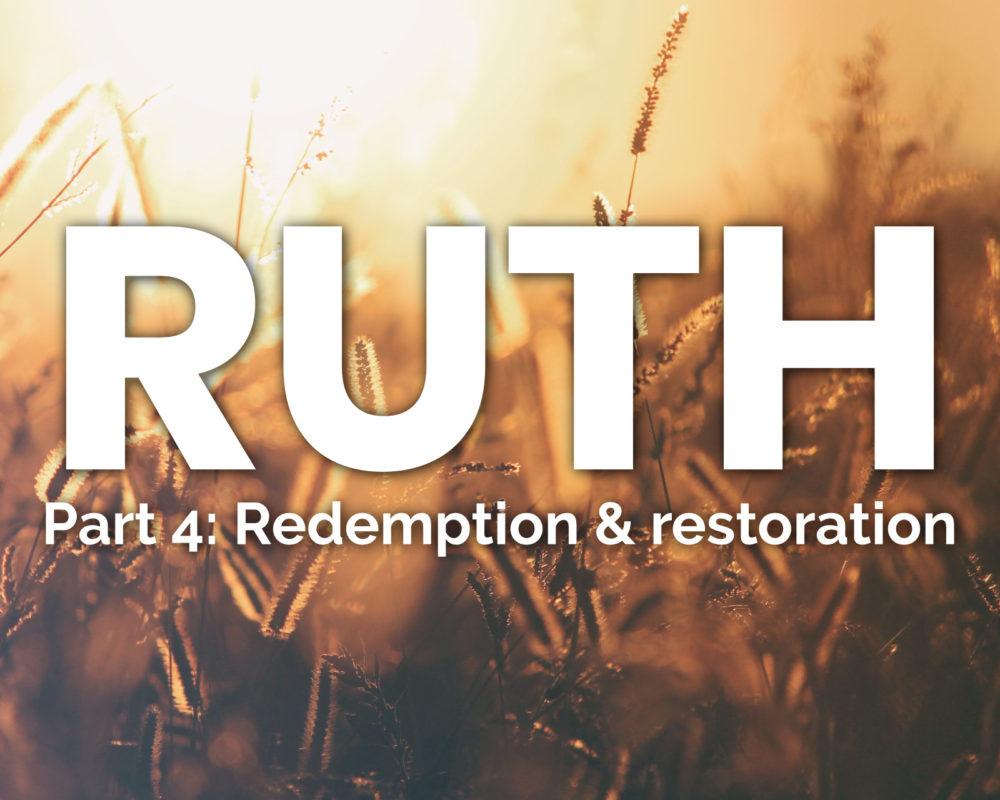 Redemption & Restoration | Ruth 4:1-22