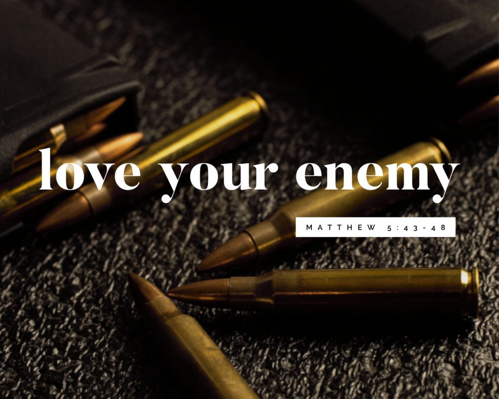 Love Your Enemies | Matthew 5:43-48