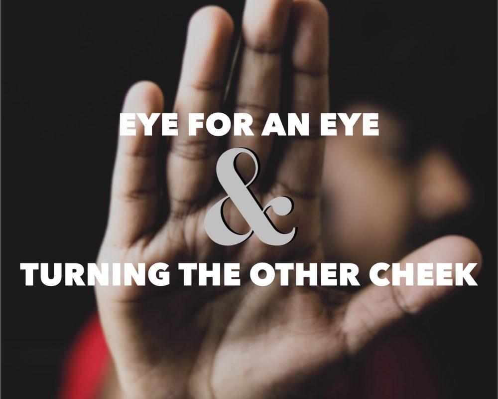 Retaliation | Matthew 5:38-42