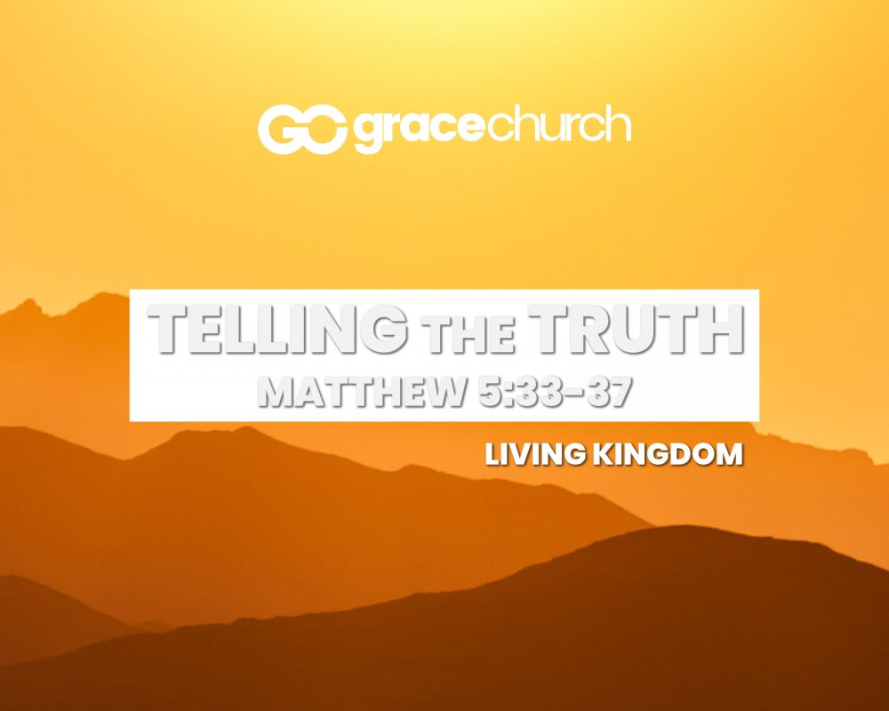 Telling The Truth | Matthew 5:33-37